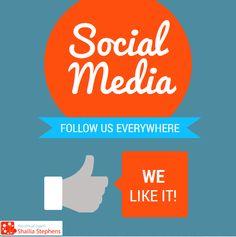 Social Media - FOLLOW US EVERYWHERE - WE LIKE IT!