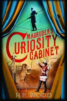 Magruder's Curiosity Cabinet: A Novel by H.P. Wood http://www.amazon.com/dp/1492631485/ref=cm_sw_r_pi_dp_.m9bxb0AWXQAX