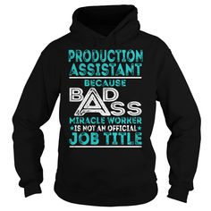 Production Assistant Because BADASS Miracle Worker Job Title TShirt