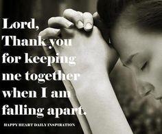 God is holding me together.