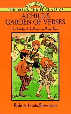 A Child's Garden of Verses (Dover Children's Thrift Classics) by Robert Louis Stevenson,http://www.amazon.com/dp/0486273016/ref=cm_sw_r_pi_dp_Cmkitb110T90SNCW