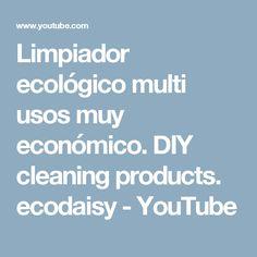 Limpiador ecológico multi usos muy económico. DIY cleaning products. ecodaisy - YouTube