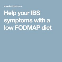 Help your IBS symptoms with a low FODMAP diet