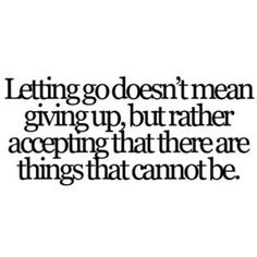 The letting go part is allowing yourself to feel the pain, the sorrow and to be the new person your have become.  The letting go part is letting go of who you were.