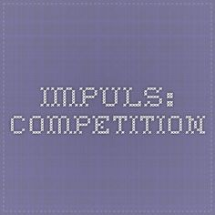 IMPULS: Competition