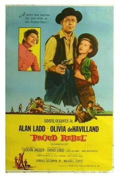 Saskatchewan Alan Ladd movie poster | Go to trailer of The Proud Rebel