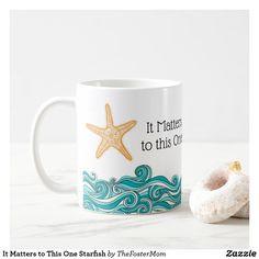 It Matters to This One Starfish Coffee Mug