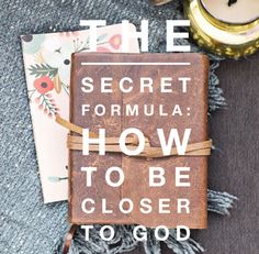 The Secret Formula: How to Be Closer to God — SOULSCRIPTS
