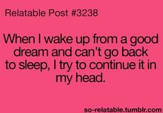 Relatable teenager posts Relatable post Teenager posts funny Teenager posts Teen posts Relatable - Yes! A few times I've fallen back to sleep and kept dreaming cause I was thinking of it so hard - 9gag Funny, Stupid Funny Memes, Funny Relatable Memes, Funny Stuff, So Relatable Posts, Funny Teen Posts, Funny Teenager Quotes, Teenager Posts Lol, Funny Quotes For Teens