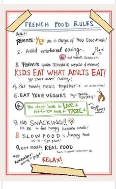 """Interesting article/book - """"French Kids Eat Everything"""". Talks about how parents are in charge of food education for their kid, and how there is no such thing as """"kid's food"""" in France. Kids eat what adults eat. The only reason kids may turn their nose up at something is because it's new or they haven't had it enough times to get used to the new taste."""