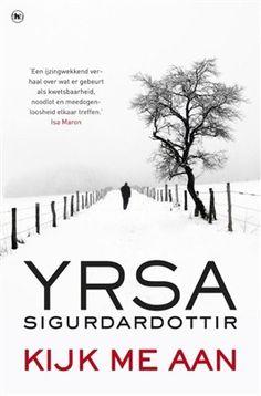 Kijk me aan - Yrsa Sigurdardottir -  Thóra Guðmundsdóttir (5) Verschijnt in april 2016 bij The House of Books - Een verzorgingstehuis voor gehandicapten brandt tot de grond toe af. Er is slechts één overlevende: Jakob, een jongen met het syndroom van Down. Hij wordt veroordeeld voor het stichten van de brand en opgenomen in een gesloten psychiatrische inrichting. https://www.hebban.nl/boeken/kijk-me-aan-yrsa-sigurdardottir