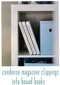 Such a great idea!!  condense magazine clippings into bound books