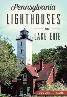 Four lighthouses remain in Pennsylvania, and Lake Erie is home to three. In…
