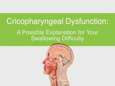 Cricopharyngeal Dysfunction: Difficulty Swallowing, Especially Solid Foods