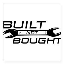 """Built Not Bought Square Sticker 3"""" x 3"""" for"""
