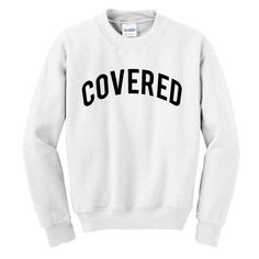Covered Sweatshirt