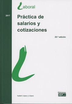 Práctica de salarios y cotizaciones : [actualizado a 15 de marzo de 2017]: http://kmelot.biblioteca.udc.es/record=b1643299~S1*gag
