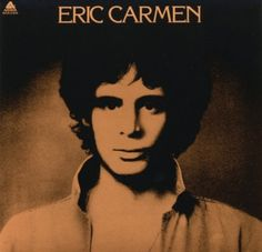 Eric Carmen.  Saw him in concert in Philadelphia in late 1970's, I believe. This album was great.