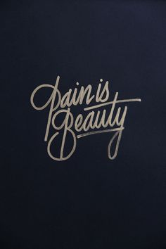 """Pain is Beauty""  By:@ITS_A_LIVING   Instagram:itsaliving"