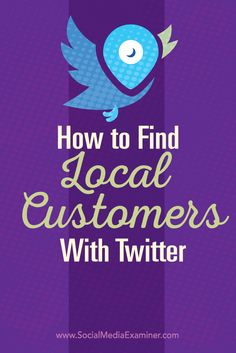 Do you use Twitter for your business?  There are tactics you can use to improve the visibility of your local business and identify potential leads.  In this post you'll discover three ways to connect with local customers on Twitter. Via @smexaminer