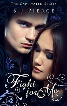 Fight for Me (The Captivated Series Book 2) by SJ Pierce http://www.amazon.com/dp/B017Z7VEVE/ref=cm_sw_r_pi_dp_PHjWwb0PYN71P