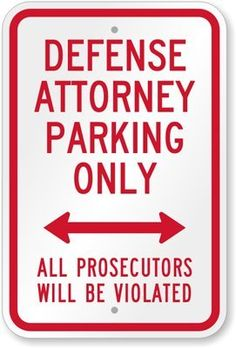 We are the Web's best source for all Reserved Parking Signs. Select your Defense Attorney Parking, Prosecutors Violated Sign. Law School Memes, Reserved Parking Signs, Lawyer Humor, Legal Humor, Work Humor, Work Funnies, Criminal Law, Criminal Justice, Funny Signs