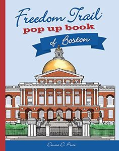 Freedom Trail Pop Up Book of Boston by Denise D. Price https://www.amazon.com/dp/099077810X/ref=cm_sw_r_pi_dp_x_7lZOyb142DP79