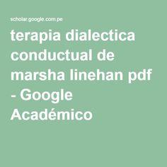 terapia dialectica conductual de marsha linehan pdf - Google Académico