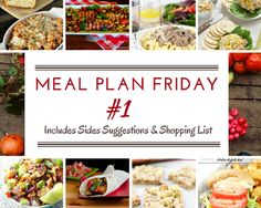 Meal Plan Friday #1: A complete meal plan for every day of the week including Sides suggestions and a Dessert.  Plus, a handy Printable!