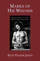 Marks of His Wounds by Beth Felker Jones
