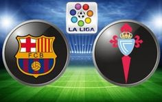 Prediksi Skor La Liga Barcelona Vs Celta Vigo 5 Maret 2017