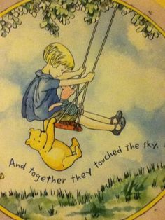 Children and Pooh Bear - And together they touched the sky. Christopher Robin, Winnie The Pooh and Piglet too. Winnie The Pooh Quotes, Piglet Quotes, Pooh Bear, Eeyore, Disney Quotes, Childrens Books, Illustrators, Fairy Tales, Fill