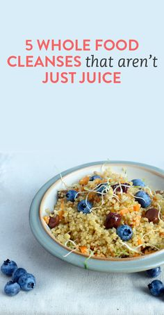 5 whole food cleanses that aren't just juice   .ambassador
