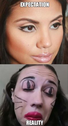 Doing your own makeup, expectations. Messed up! Lmao, jokes, funny picture.