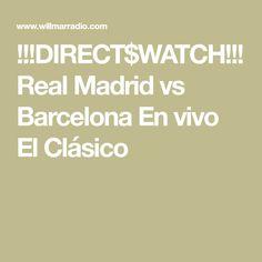 Real Madrid vs Barcelona En vivo El !!!