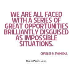 Quote about motivational - We are all faced with a series of great opportunities..