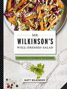 Mr. Wilkinson's Well-Dressed Salads by Matt Wilkinson http://www.amazon.com/dp/1579129935/ref=cm_sw_r_pi_dp_M1TLub0N8397Y