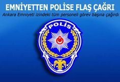 ANKARA EMNİYETİNDEN FLAŞ ÇAĞRI MESAJI  http://www.turkiyenethaber.com/haber-emniyetten-polise-flas-cagri-4132.html