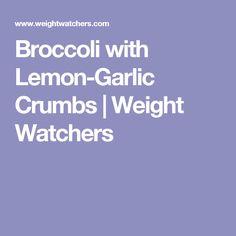 Broccoli with Lemon-Garlic Crumbs   Weight Watchers