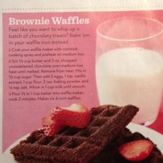 Brownie Waffles from March 2012 Parents magazine, page 36. I'd add a spoonful of whipped cream too for a nice dessert.