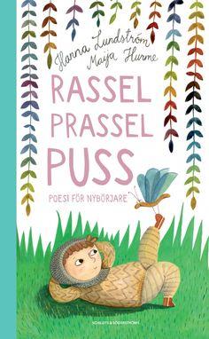 Rassel prassel puss - poesi för nybörjare. Hanna Lundström.  Käytetty jees