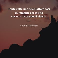 Tumblr Quotes, Love Quotes, Quotes Quotes, Silvia Plath, Charles Bukowski, Rainer Maria Rilke, Kurt Vonnegut, Walt Whitman, John Keats