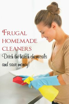 These frugal homemade cleaner recipes make it easy to ditch the harsh chemicals and save money.