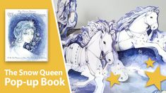 The Snow Queen: A Pop-Up Adaption of a Classic Fairy tale