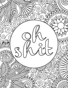 Oh Shit Coloring Book Page Seriously, I am framing this!