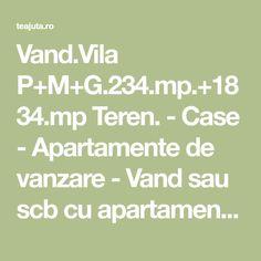 Vand.Vila P+M+G.234.mp.+1834.mp Teren. - Case - Apartamente de vanzare - Vand sau scb cu apartament Vilă compusă din: Parter+Mansardă+Garaj..234.mp.suprafată construită.+1834.mp Teren. compusă ... - Anunturi gratuite - fara cont / inregistrare -Teajuta.ro