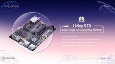 HiKey 970 devboard con Kirin 970 in stile Raspberry Pi CPU con quattro core ARM Cortex-A73 a frequenza di clock a 2,36GHz e quattro core ARM Cortex-A53 con frequenza di clock a 1,8GHz. La GPU è la Mali G72MP12, mentre la memoria RAM è pari a 6GB