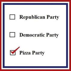 Now people interested in pizza party / Pure Gag (democratic,election,party,pizza,republican,want,lol,laugh,amazing,funny)