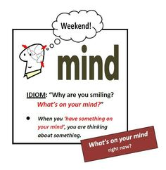 "Idioms: ""What's on your mind?"""