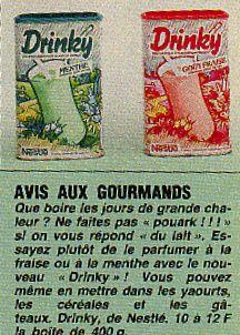 Drinky, on mélangeait ça avec du lait ce qui donnait un Lait Fraise ou Lait Menthe, j'adorais celui à la fraise